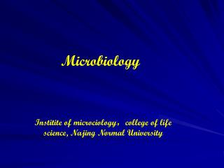Institite of microciology ? college of life science, Najing Normal University