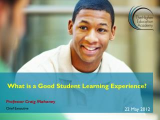 What is a  Good Student Learning Experience?