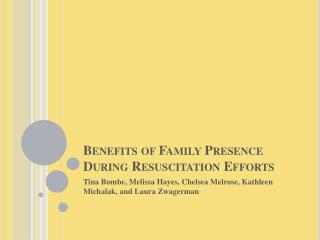 Benefits of Family Presence During Resuscitation Efforts