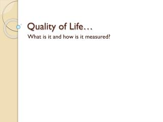Quality of Life…