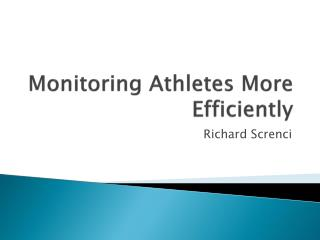 Monitoring Athletes More Efficiently