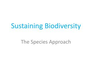 Sustaining Biodiversity
