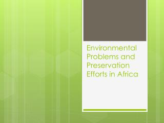 Environmental Problems and Preservation Efforts in Africa