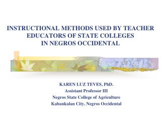 INSTRUCTIONAL METHODS USED BY TEACHER EDUCATORS OF STATE COLLEGES  IN NEGROS OCCIDENTAL