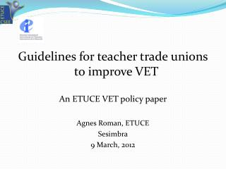 G uidelines  for  teacher  trade unions  to improve VET An ETUCE VET policy paper