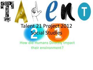 Talent 21 Project 2012 Social Studies