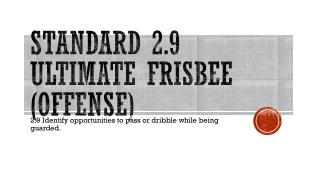Standard 2.9 Ultimate Frisbee (Offense)