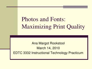 Photos and Fonts: Maximizing Print Quality