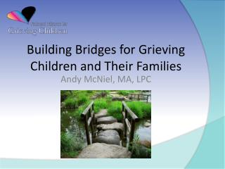 Building Bridges for Grieving Children and Their Families