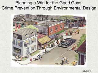 Planning a Win for the Good Guys: Crime Prevention Through Environmental Design