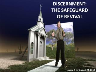DISCERNMENT:  THE  SAFEGUARD  OF  REVIVAL