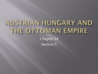 Austrian-Hungary and the Ottoman Empire