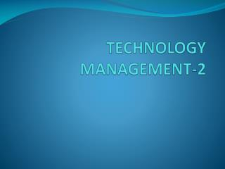 TECHNOLOGY  MANAGEMENT-2