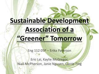 "Sustainable Development Association of a  ""Greener"" Tomorrow"