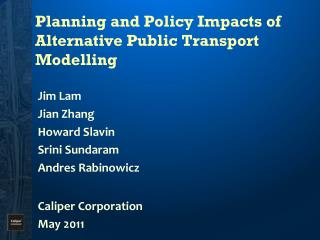 Planning and Policy Impacts of Alternative Public Transport  Modelling