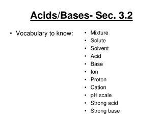 Acids/Bases- Sec. 3.2