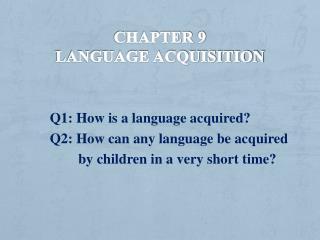 Chapter 9 Language acquisition