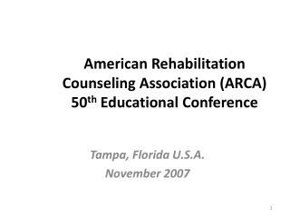 American Rehabilitation Counseling Association (ARCA) 50 th  Educational Conference