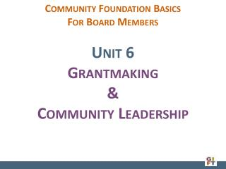 Unit 6 Grantmaking & Community Leadership
