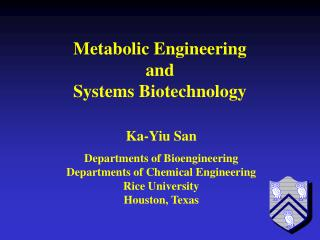 Departments of Bioengineering  Departments of Chemical Engineering Rice University Houston, Texas