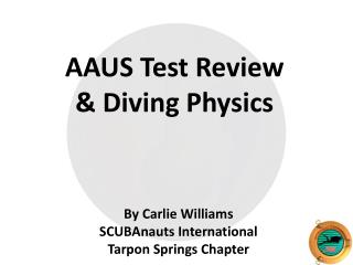 AAUS Test  Review  & Diving Physics