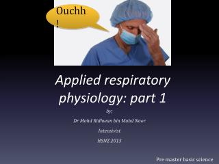 Applied respiratory physiology: part 1