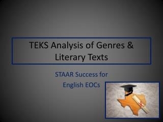 TEKS Analysis of  Genres & Literary  Texts
