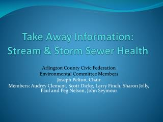 Take Away Information: Stream & Storm Sewer Health