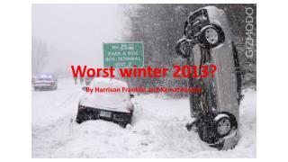 Worst winter 2013?