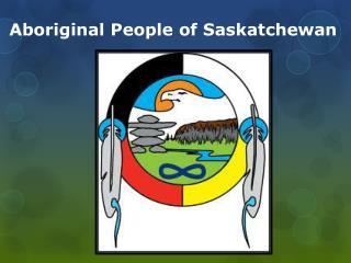 Aboriginal People of Saskatchewan