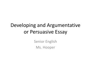 Developing and Argumentative or Persuasive Essay