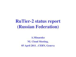 RuTier-2 status report  (Russian Federation)