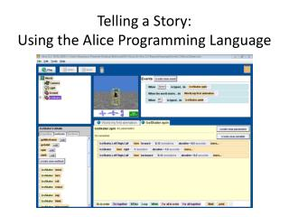 Telling a Story:  Using the  Alice Programming Language
