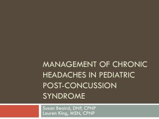 Management of Chronic headaches in Pediatric post-concussion syndrome