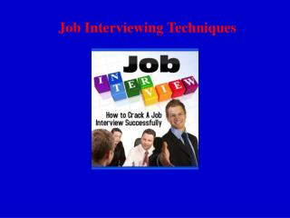 Job Interviewing Techniques