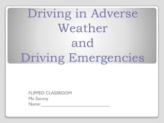 Driving in Adverse Weather  and  Driving Emergencies