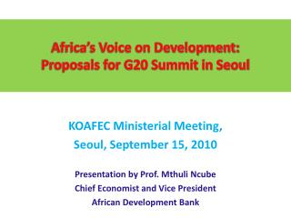 Africa's Voice on Development:  Proposals for G20 Summit in Seoul