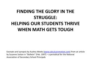 FINDING THE GLORY IN THE STRUGGLE: HELPING OUR STUDENTS THRIVE WHEN MATH GETS TOUGH
