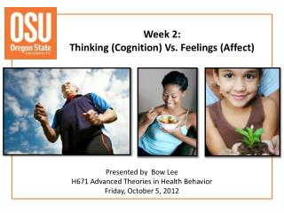 Week 2:  Thinking (Cognition) Vs. Feelings (Affect)