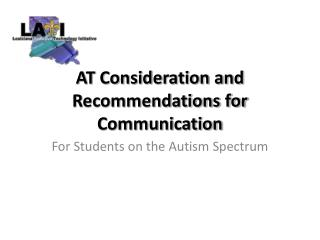 AT Consideration and Recommendations for Communication