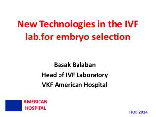 New Technologies in the IVF lab.for embryo selection