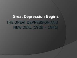 The Great Depression and New Deal (1929 – 1941)