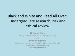 Black and White and Read All Over: Undergraduate research, risk and ethical review