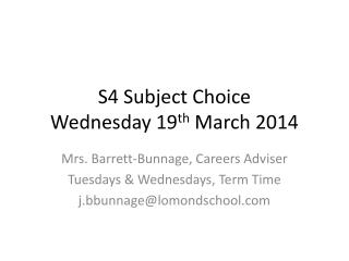 S 4 Subject Choice  Wednesday 19 th  March 2014