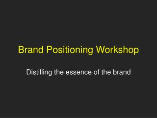 Brand Positioning Workshop