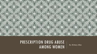 Prescription drug abuse  among women