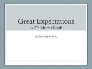 Great Expectations A Children's Book