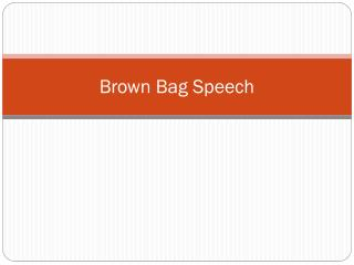 Brown Bag Speech