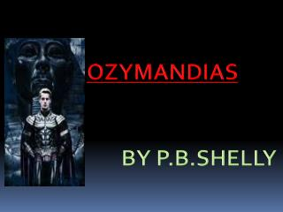 OZYMANDIAS BY P.B.SHELLY
