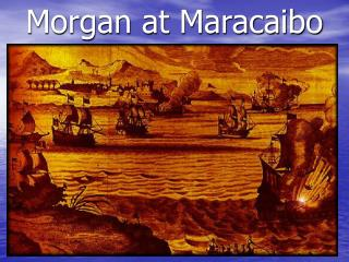 Morgan at Maracaibo